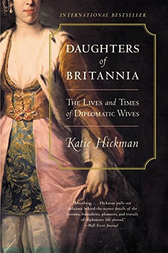 Read Online Daughters of Britannia: The Lives and Times of Diplomatic Wives ebook