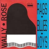 Rags-Blues-Joys by WALLY ROSE