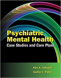 Psychiatric Mental Health Case Studies And Care Plans: Kim