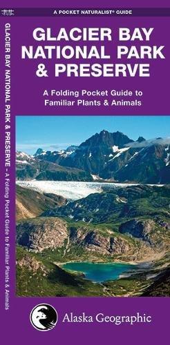 Glacier Bay National Park & Preserve: A Folding Pocket Guide to Familiar Plants & Animals (A Pocket Naturalist (Glacier Bay Alaska)
