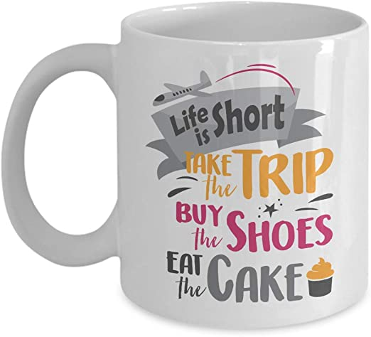 Amazon.com Life Is Short. Take The Trip. Buy The Shoes. Eat