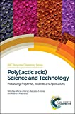 img - for Poly(lactic acid) Science and Technology: Processing, Properties, Additives and Applications (Polymer Chemistry Series) book / textbook / text book