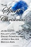 The Spirit of Christmas, J. A. Bennett and Kelley Lynn, 1493737511