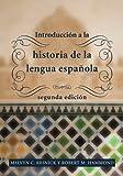 Introducción a la Historia de La Lengua Española, 2nd Edition (Spanish Edition)