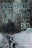 Snowpocalypse: Tales of the End of the World
