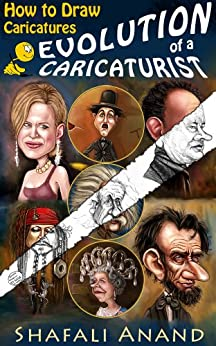 Evolution of a Caricaturist - How to Draw Caricatures by [Anand, Shafali]