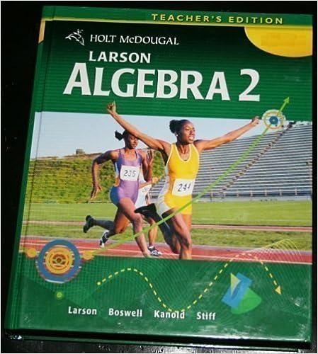 Holt McDougal Larson Algebra 2 Teacher S