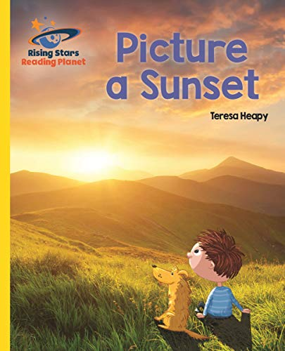Reading Planet - Picture a Sunset - Yellow: Galaxy (Rising Stars Reading Planet) (English Edition)