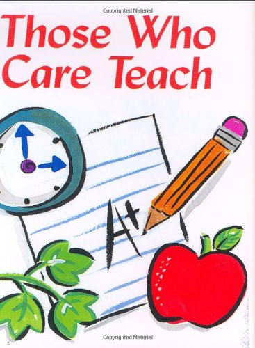 Those Who Care Teach (Mini Book, Scripture) (Charming Petites Ser)