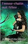 Femme-chatte, nuit féline par Messier