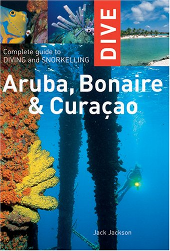 Dive Aruba, Bonaire & Curacao: Complete Guide to Diving and Snorkeling (Interlink Dive Guide)
