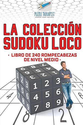 La colección Sudoku Loco | Libro de 240 rompecabezas de nivel medio por Puzzle Therapist