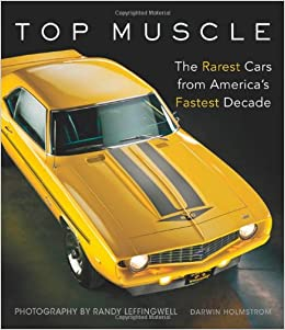 top muscle the rarest cars from america 39 s fastest decade darwin holmstrom randy leffingwell. Black Bedroom Furniture Sets. Home Design Ideas