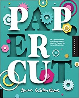 Paper Cut An Exploration Into The Contemporary World Of Papercraft