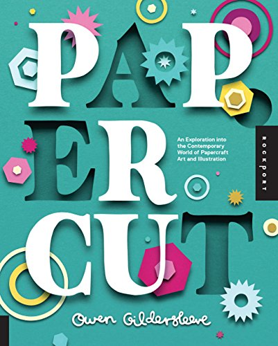 Paper Cut: An Exploration Into the Contemporary World of Papercraft Art and Illustration