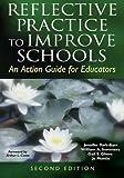 Reflective Practice to Improve Schools 9781412917575