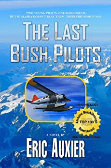 The Last Bush Pilots by [Auxier, Eric]