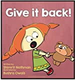 Children's book: Give it back!: Teaching conflict management to kids (ages 4-8) (Benjy & Justine Series Book 2)