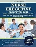 Nurse Executive Review Study Guide: Nurse Executive Certification Resource and Practice Test Questions Book for the Nurse Executive Exam by Nurse Executive Exam Prep Team (2016-11-14)