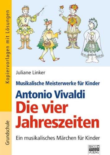 Antonio Vivaldi - Die vier Jahreszeiten: Ein musikalisches Märchen ...