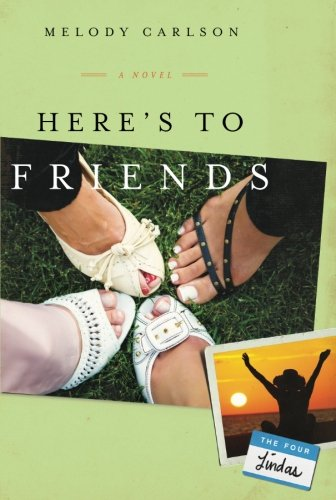 Here's to Friends!: A Novel (The Four Lindas)