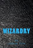 Wizardry: The Magick of Merlyn Stone: A Complete Grimoire (15th Anniversary Edition)
