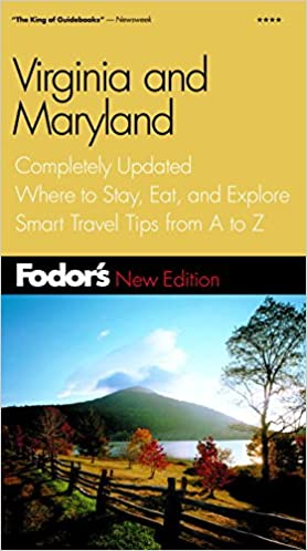Fodors Virginia & Maryland, 6th Edition: Completely Updated, Where to Stay, Eat, and Explore, Smart Travel Tips from A to Z (Travel Guide): Fodors: ...