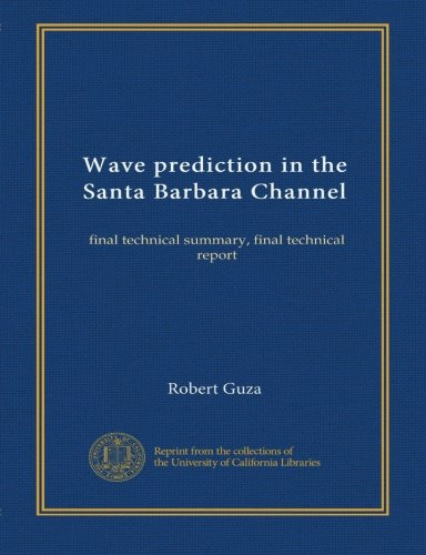 Wave prediction in the Santa Barbara Channel: final technical summary, final technical report pdf epub