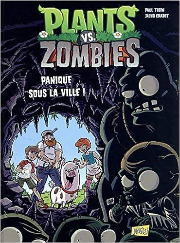 Plants Vs Zombies T 06 Panique Sous La Ville Tobin Paul Chan