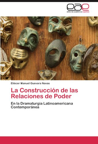 Descargar Libro La Construccion De Las Relaciones De Poder Eli Cer Manuel Guevara Navas