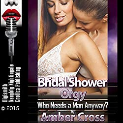 Bridal Shower Orgy: Who Needs a Man Anyway?