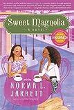 Sweet Magnolia, Norma L. Jarrett, 0767921429