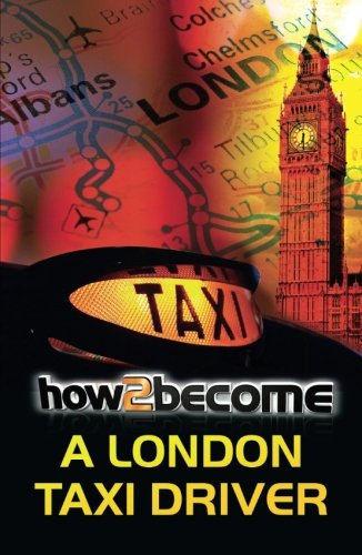 How To Become A London Taxi Driver ebook