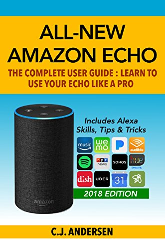 All-New Amazon Echo: The Complete User Guide: Learn to Use Your Echo Like A Pro - Includes Alexa Skills, Tips & Tricks (Alexa & Amazon Echo Setup, Tips and Tricks Book 1) (Best Learn Spanish App For Iphone)