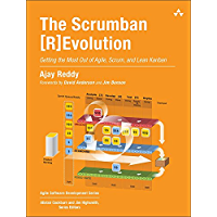 The Scrumban [R]Evolution: Getting the Most Out of Agile, Scrum, and Lean Kanban (Agile Software Development Series) (English Edition)