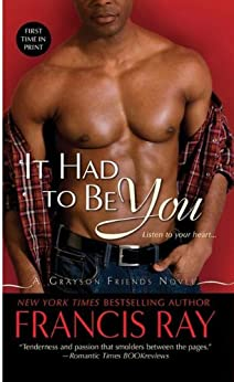 It Had to Be You: A Grayson Friends Novel by [Ray, Francis]