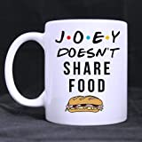 Joey doesn't share food Mug Funny Novelty Ceramic Tea Coffee Mug with Gift Box (11oz)