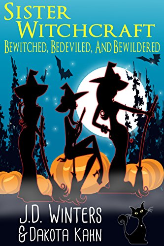 Bewitched, Bedeviled and Bewildered (Sister Witchcraft Book 1)
