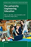 Pre-university Engineering Education (International Technology Education Studies)