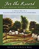 img - for For the Record: A Documentary History of America: From First Contact through Reconstruction (Fourth Edition) (Vol. 1) book / textbook / text book