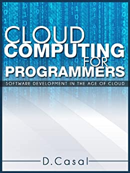 : Cloud Computing for Programmers eBook: Daniele Casal: Kindle Store