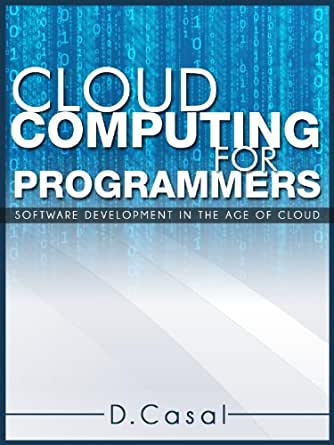 Amazon.com: Cloud Computing for Programmers eBook: Daniele
