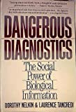 Dangerous Diagnostics, Dorothy Nelkin and Laurence Tancredi, 0465015727