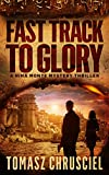 Fast Track To Glory: An International Thriller (A Nina Monte Mystery Thriller Book 1)