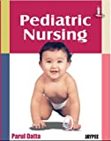 Pediatric nursing by parul Datta, Datta, 8180619702