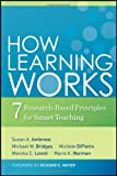 How Learning Works: Seven Research-Based Principles for Smart Teaching