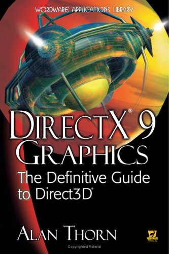 Directx 9 Graphics: The Definitive Guide To Direct3d (Wordware Applications Library) by Brand: Jones n Bartlett Learning