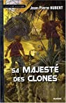 Sa majesté des clones par Hubert