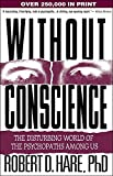 img - for Without Conscience: The Disturbing World of the Psychopaths Among Us book / textbook / text book