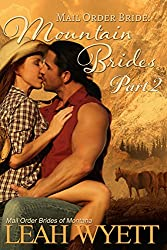 Mail Order Bride: Mountain Brides - Part 2: Clean Historical Mail Order Bride Romance (Mountain Brides Series)